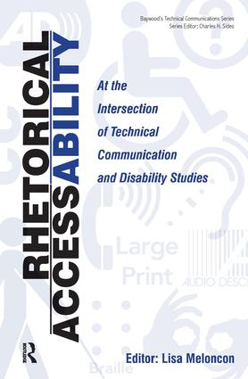 Rhetorical Accessability: At the Intersection of Technical Communication and Disability Studies book cover