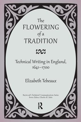 The Flowering of a Tradition: Technical Writing in England, 1641-1700 book cover