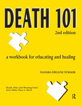 Death 101: A Workbook for Educating and Healing, 2nd edition, 2nd Edition (Paperback) book cover