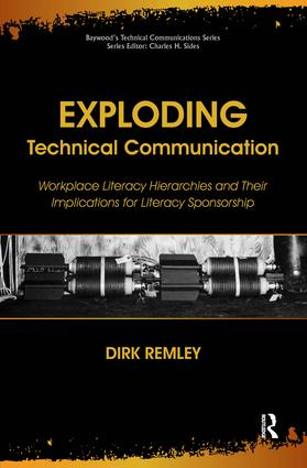 Exploding Technical Communication: Workplace Literacy Hierarchies and Their Implications for Literacy Sponsorship book cover