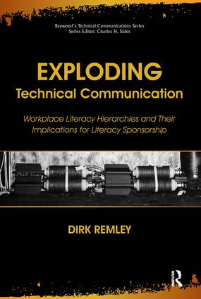 Exploding Technical Communication: Workplace Literacy Hierarchies and Their Implications for Literacy Sponsorship, 1st Edition (Paperback) book cover
