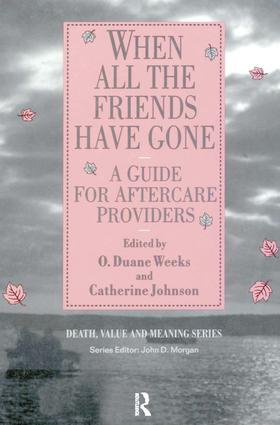 When All the Friends Have Gone: A Guide for Aftercare Providers, 1st Edition (Paperback) book cover