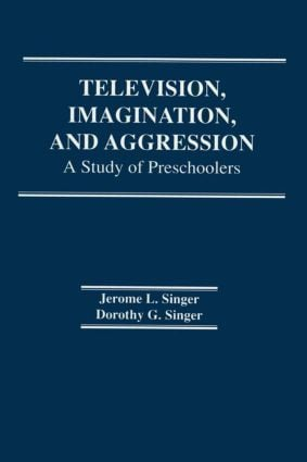 Television, Imagination, and Aggression: A Study of Preschoolers (Paperback) book cover