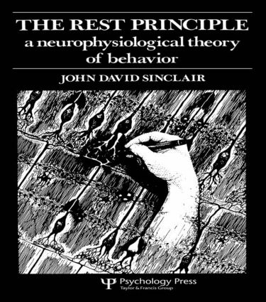 The Rest Principle: A Neurophysiological Theory of Behavior, 1st Edition (Paperback) book cover