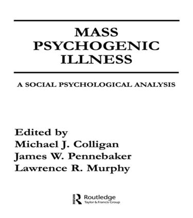 Mass Psychogenic Illness: A Social Psychological Analysis book cover