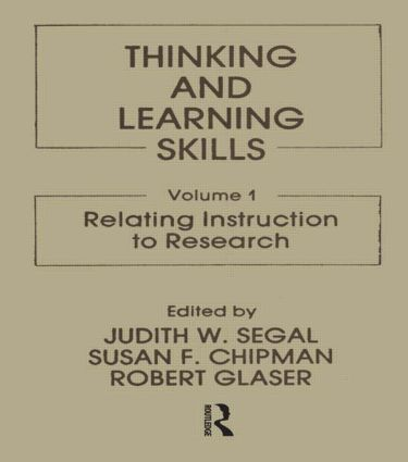 Thinking and Learning Skills: Volume 1: Relating Instruction To Research book cover