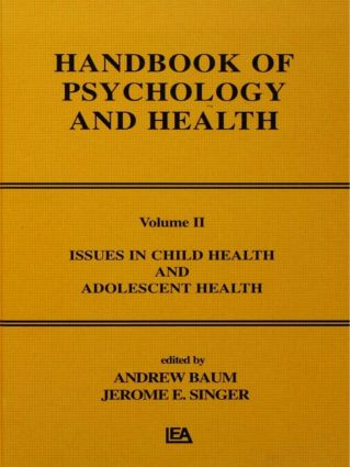 Issues in Child Health and Adolescent Health: Handbook of Psychology and Health, Volume 2 (Hardback) book cover