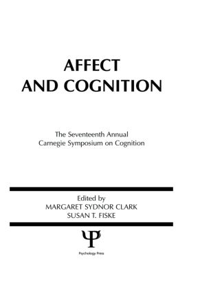 Affect and Cognition: 17th Annual Carnegie Mellon Symposium on Cognition, 1st Edition (Hardback) book cover
