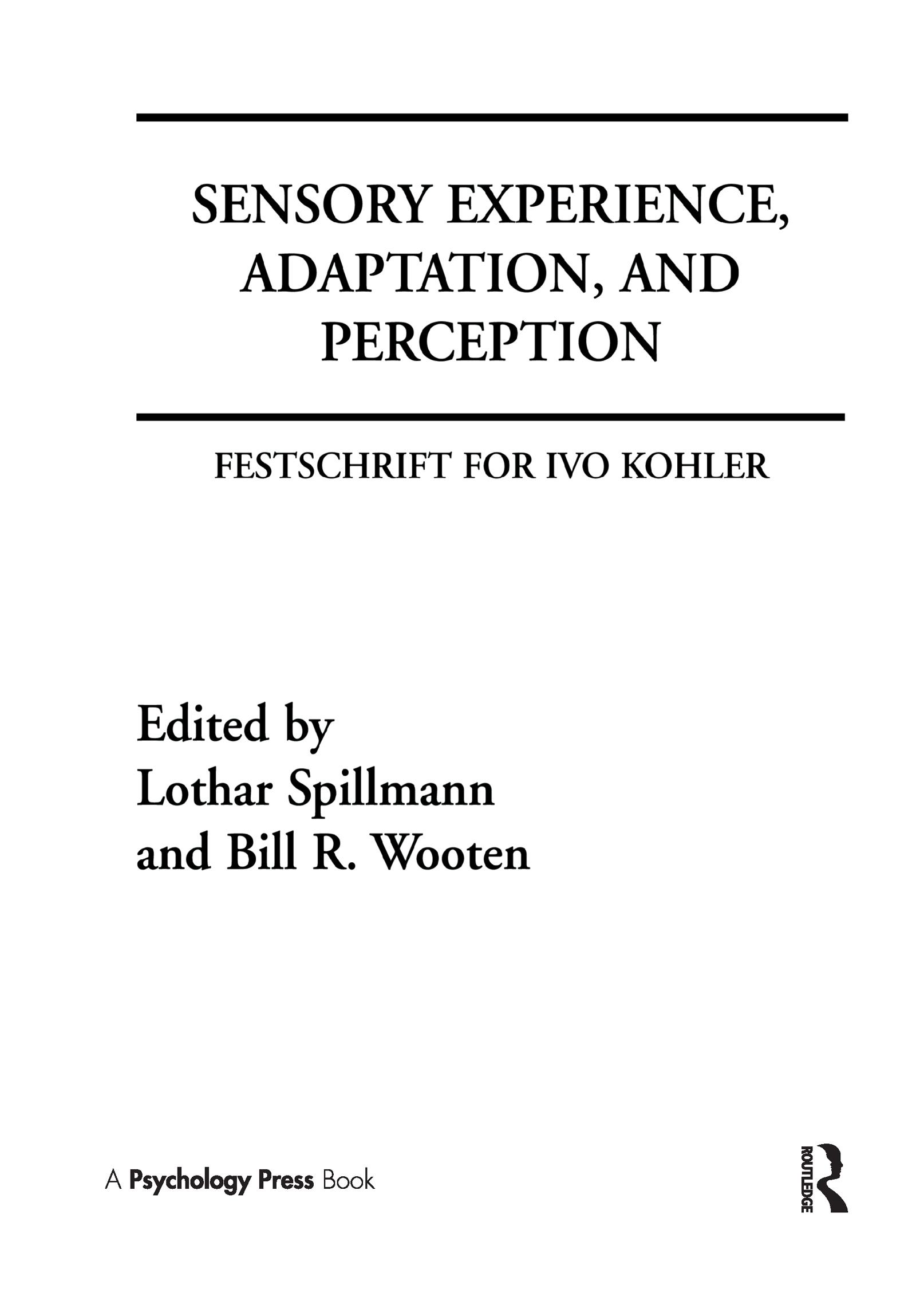 Sensory Experience, Adaptation, and Perception: Festschrift for Ivo Kohler, 1st Edition (Hardback) book cover
