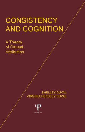Consistency and Cognition: A Theory of Causal Attribution, 1st Edition (Hardback) book cover