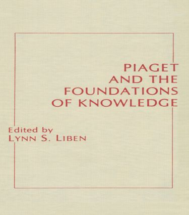 Piaget and the Foundations of Knowledge (Hardback) book cover