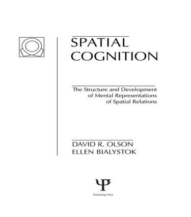 Spatial Cognition: The Structure and Development of Mental Representations of Spatial Relations, 1st Edition (Hardback) book cover