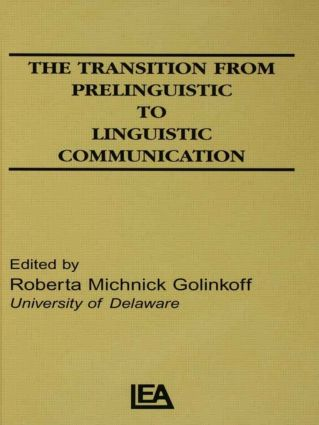 The Transition From Prelinguistic To Linguistic Communication: 1st Edition (e-Book) book cover