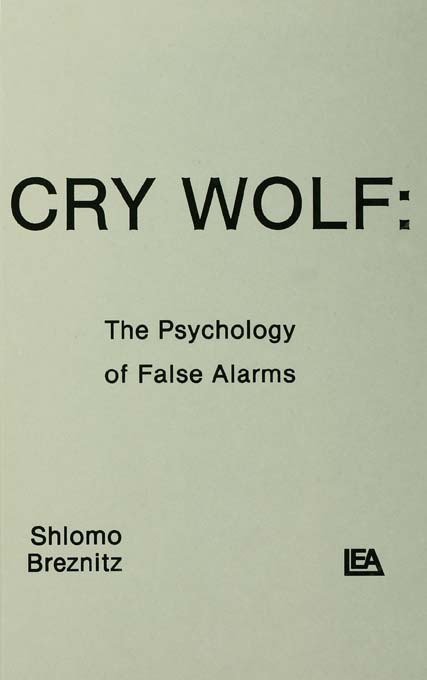 Cry Wolf: The Psychology of False Alarms, 1st Edition (Hardback) book cover