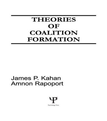 Theories of Coalition Formation: 1st Edition (Hardback) book cover