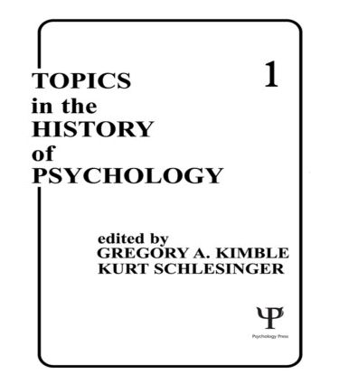 Topics in the History of Psychology: Volume I (Hardback) book cover