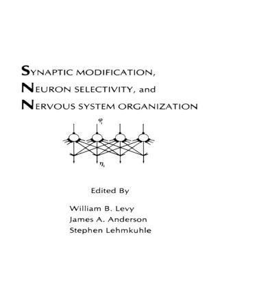 Synaptic Modification, Neuron Selectivity, and Nervous System Organization (Hardback) book cover