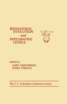 Behavioral Evolution and Integrative Levels: The T.c. Schneirla Conferences Series, Volume 1 (Hardback) book cover