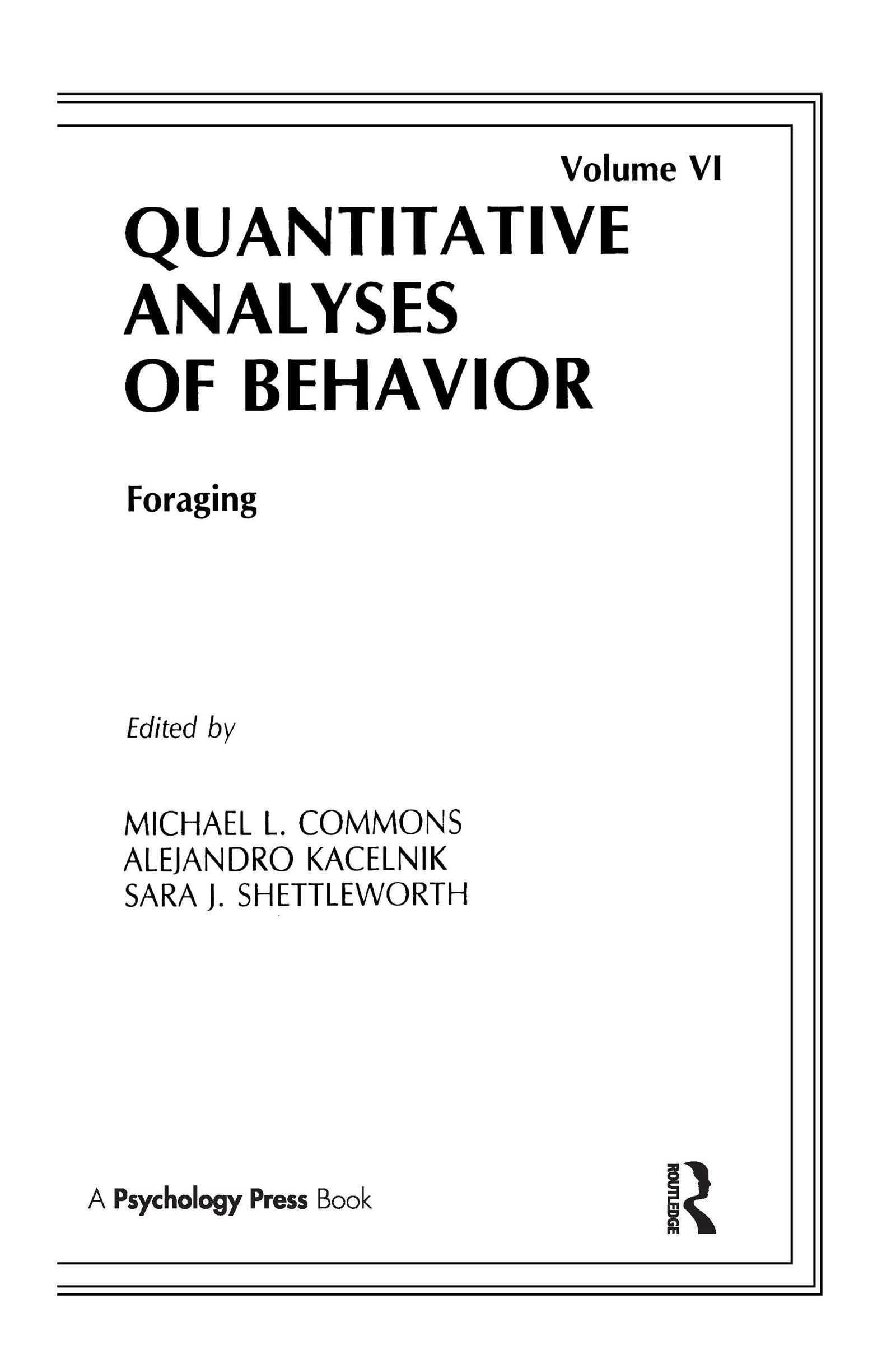 Foraging: Quantitative Analyses of Behavior, Volume Vi book cover