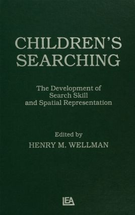 Children's Searching: The Development of Search Skill and Spatial Representation, 1st Edition (Hardback) book cover
