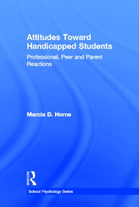 Attitudes Toward Handicapped Students: Professional, Peer, and Parent Reactions (Hardback) book cover