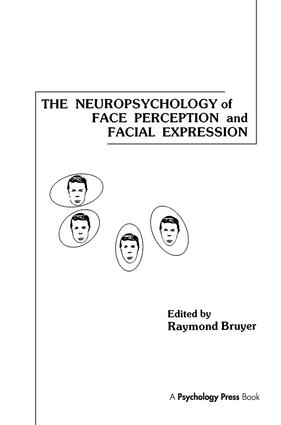 The Neuropsychology of Face Perception and Facial Expression book cover