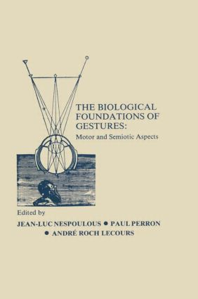 The Biological Foundations of Gesture: Motor and Semiotic Aspects (Hardback) book cover
