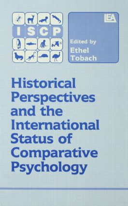 Historical Perspectives and the International Status of Comparative Psychology: 1st Edition (Hardback) book cover