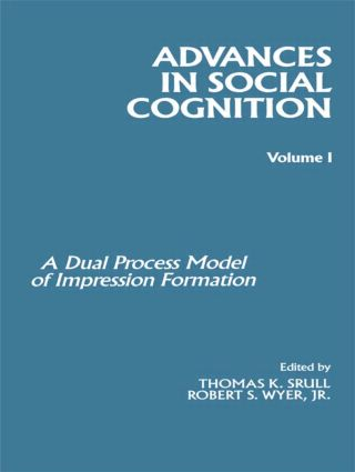 Advances in Social Cognition, Volume I: A Dual Process Model of Impression Formation, 1st Edition (Paperback) book cover