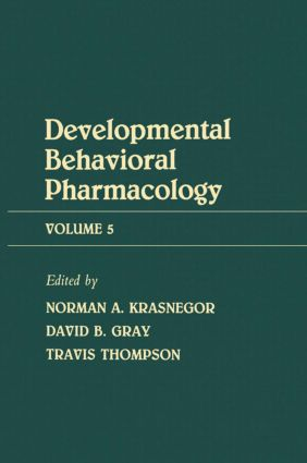 Advances in Behavioral Pharmacology: Volume 5: Developmental Behavioral Pharmacology, 1st Edition (Hardback) book cover