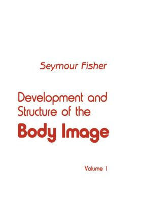 Development and Structure of the Body Image: Volume 1, 1st Edition (Hardback) book cover