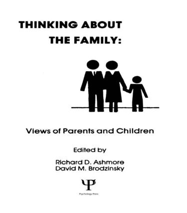 Thinking About the Family: Views of Parents and Children, 1st Edition (Hardback) book cover