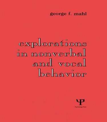 Explorations in Nonverbal and Vocal Behavior (Hardback) book cover