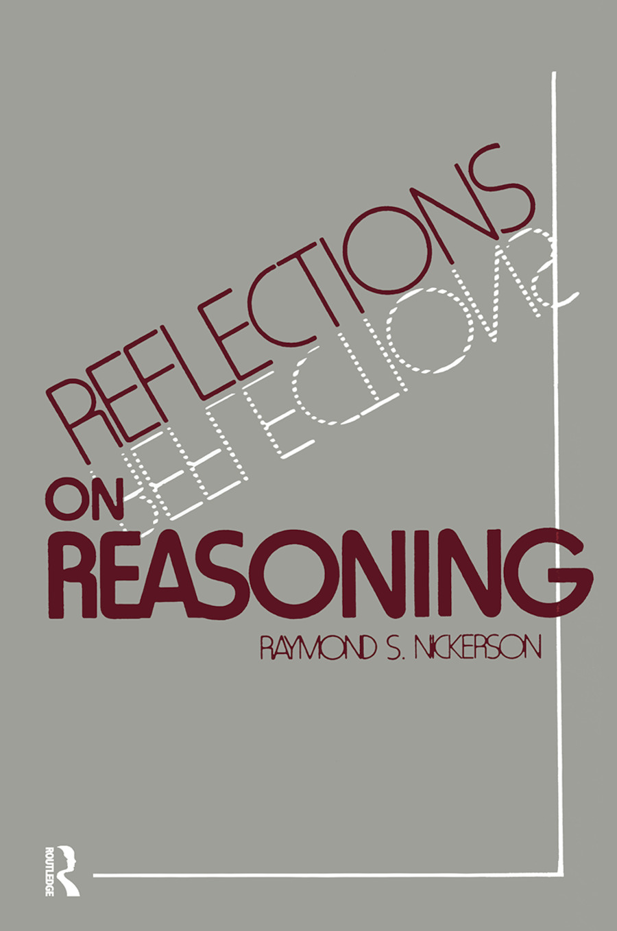 Reflections on Reasoning: 1st Edition (Hardback) book cover