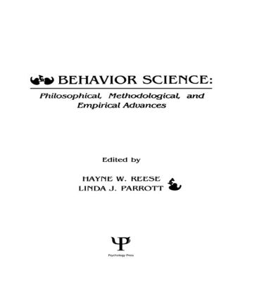 Behavior Science: Philosophical, Methodological, and Empirical Advances, 1st Edition (Hardback) book cover