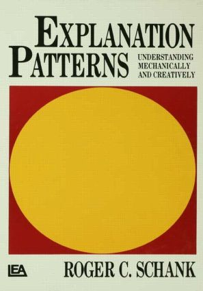 Explanation Patterns: Understanding Mechanically and Creatively, 1st Edition (Hardback) book cover