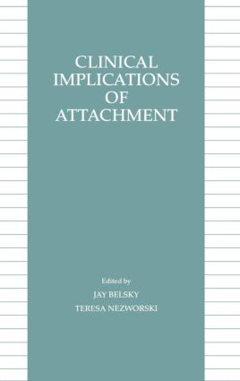 Clinical Implications of Attachment (Hardback) book cover
