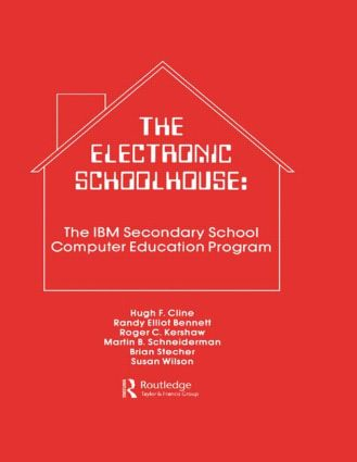The Electronic Schoolhouse: The Ibm Secondary School Computer Education Program (Hardback) book cover