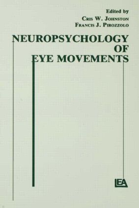 Neuropsychology of Eye Movement: 1st Edition (Hardback) book cover
