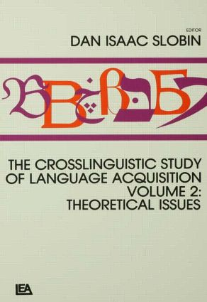 The Crosslinguistic Study of Language Acquisition: Volume 2: Theoretical Issues (Hardback) book cover