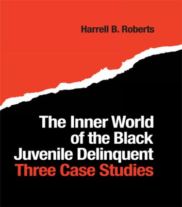The Inner World of the Black Juvenile Delinquent: Three Case Studies, 1st Edition (Hardback) book cover