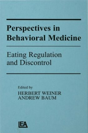 Perspectives in Behavioral Medicine: Eating Regulation and Discontrol book cover