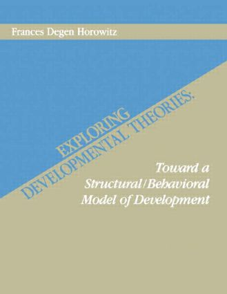 Exploring Developmental Theories: Toward A Structural/Behavioral Model of Development (Paperback) book cover