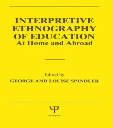 Interpretive Ethnography of Education at Home and Abroad: 1st Edition (e-Book) book cover