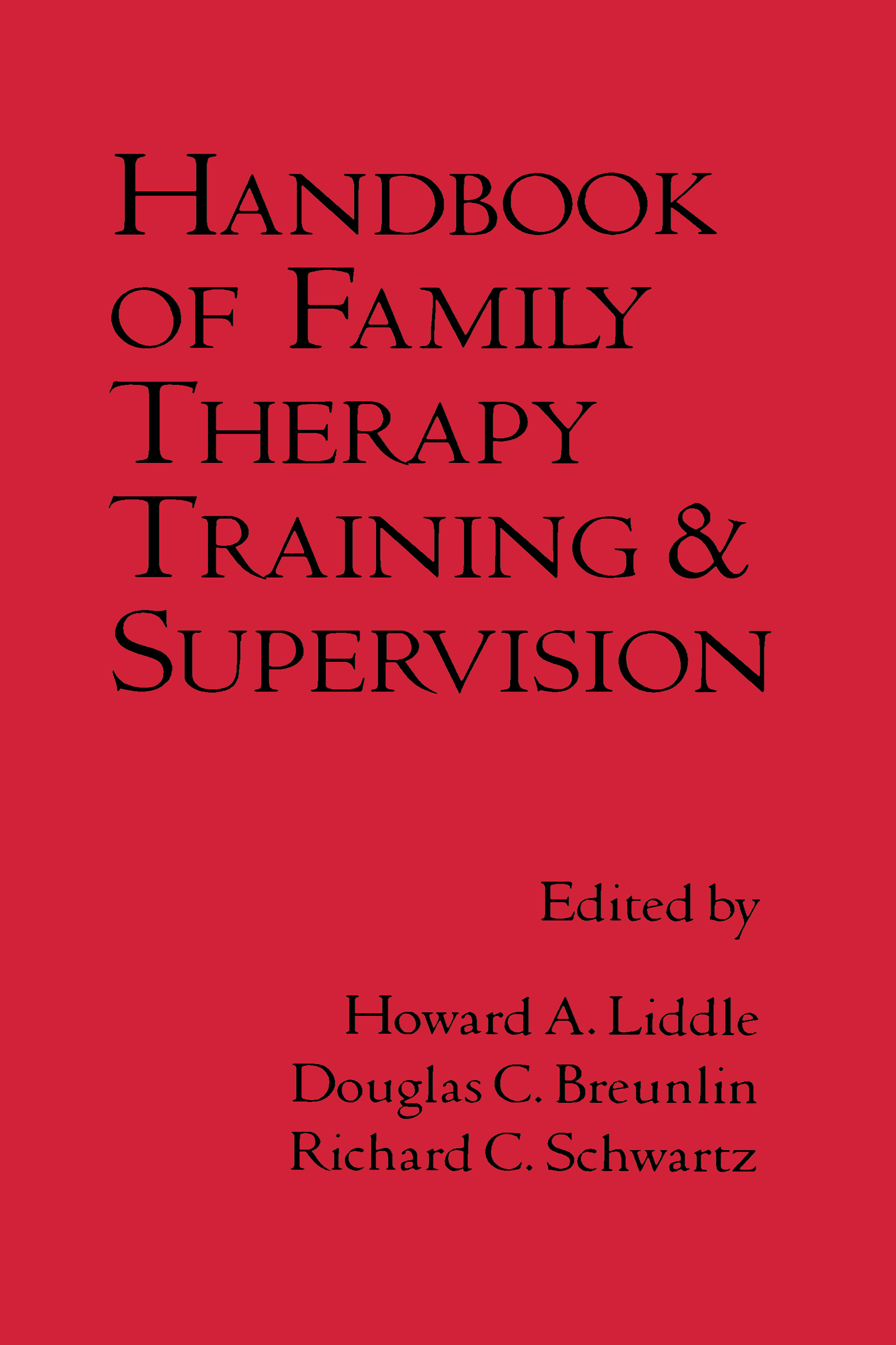 Handbook Of Family Therapy Training And Supervision: 1st Edition (Hardback) book cover