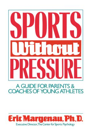 Sports Without Pressure: A Guide for Parents and Coaches of Young Athletes, 1st Edition (Paperback) book cover