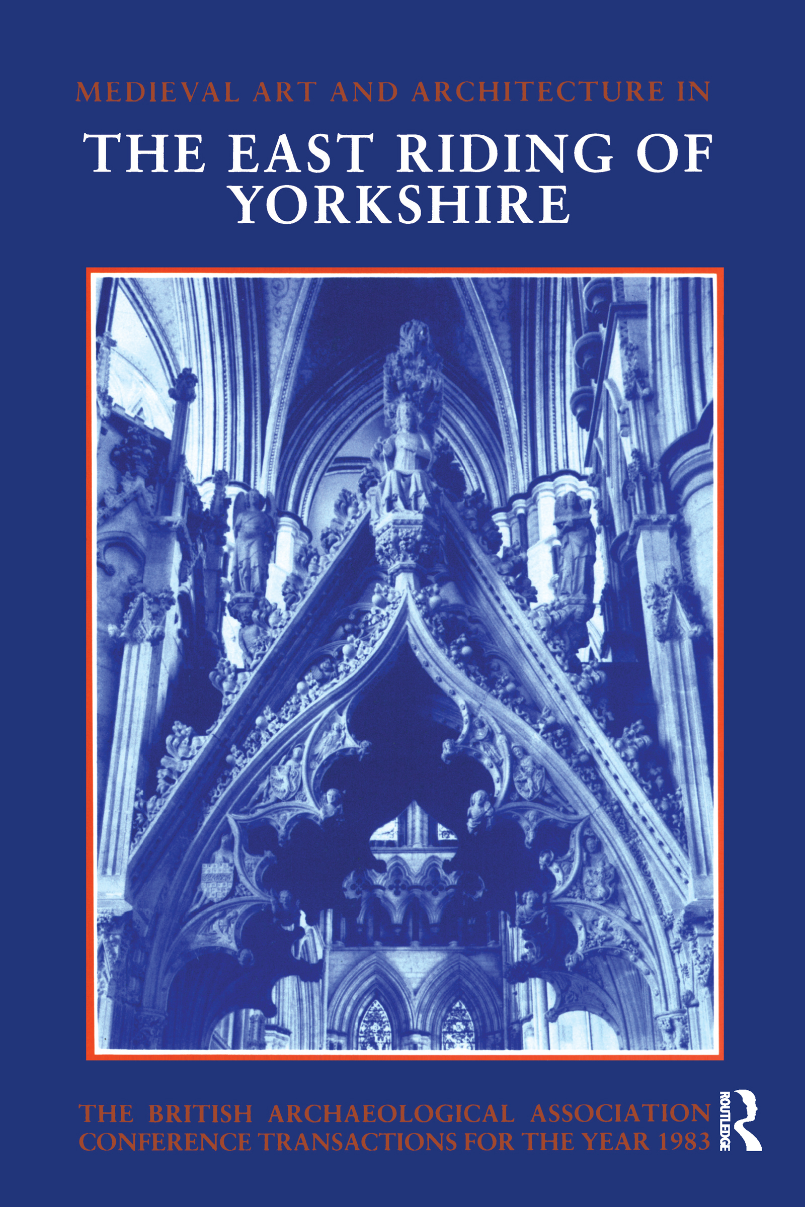 Mediaeval Art and Architecture in the East Riding of Yorkshire: 1st Edition (Paperback) book cover