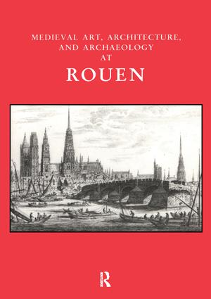 Medieval Art, Architecture and Archaeology at Rouen: 1st Edition (Paperback) book cover