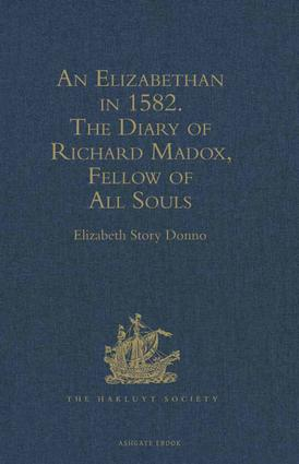 An Elizabethan in 1582: The Diary of Richard Madox, Fellow of All Souls book cover