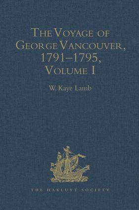 The Voyage of George Vancouver, 1791–1795: Volumes I–IV book cover